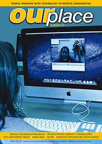 Our Place: People working with technology in remote communities Number 43, October 2012 Published by Centre for Appropriate Technology, Alice Springs